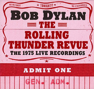 The Rolling Thunder Revue: The 1975 Live Recordings / Bob Dylan