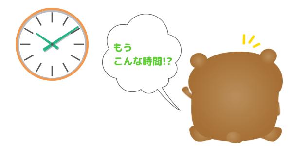 時計を見て、「もうこんな時間⁉」と驚いているクマ
