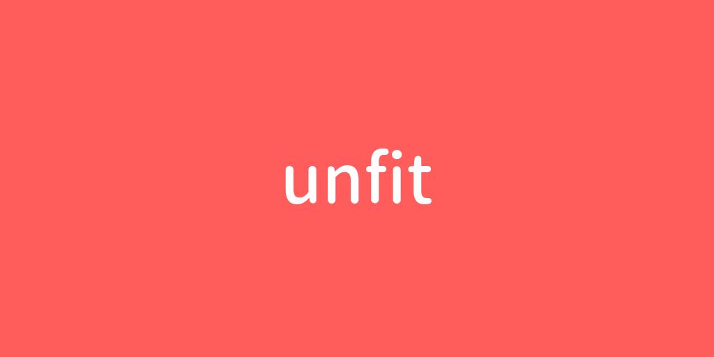 unfit.png