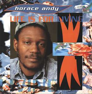 HORACE ANDY「LIFE IS FOR LIVING」